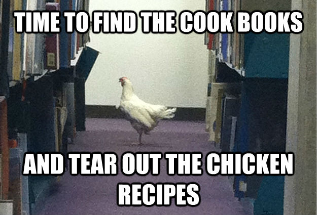 TIME TO FIND THE COOK BOOKS AND TEAR OUT THE CHICKEN RECIPES - TIME TO FIND THE COOK BOOKS AND TEAR OUT THE CHICKEN RECIPES  Grade-A Chicken