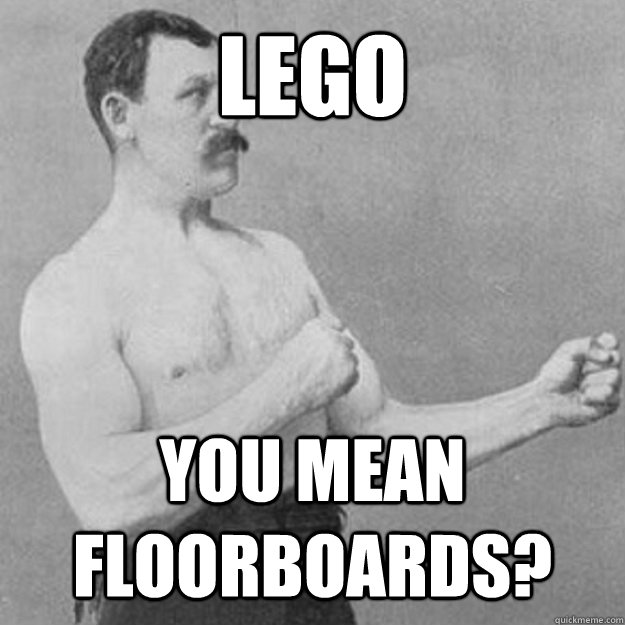 LEGO YOU MEAN floorboards? - LEGO YOU MEAN floorboards?  Misc