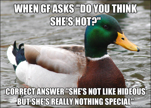 When GF asks