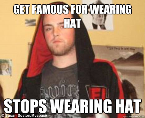 Get famous for wearing hat stops wearing hat - Get famous for wearing hat stops wearing hat  Stopswearinghat