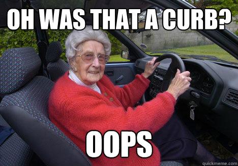 Oh was that a curb? oops - Oh was that a curb? oops  Bad Driver Barbara