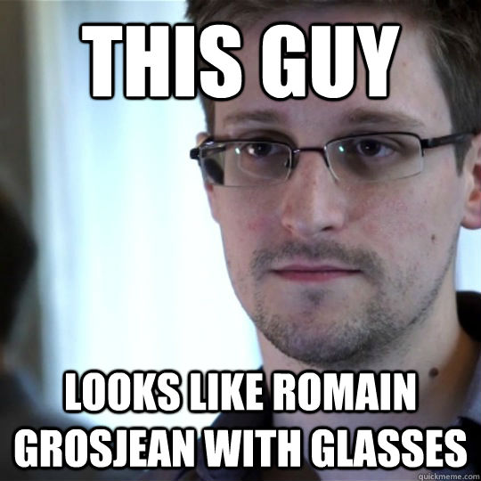 This guy Looks like Romain Grosjean with glasses - This guy Looks like Romain Grosjean with glasses  snowden-spy