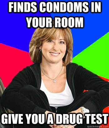 Finds condoms in your room give you a drug test - Finds condoms in your room give you a drug test  Sheltering Suburban Mom