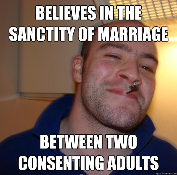 Believes in the sanctity of marriage Between two consenting adults - Believes in the sanctity of marriage Between two consenting adults  Misc