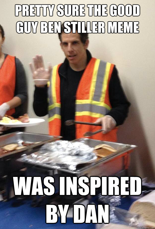pretty sure the good guy ben stiller meme was inspired by dan