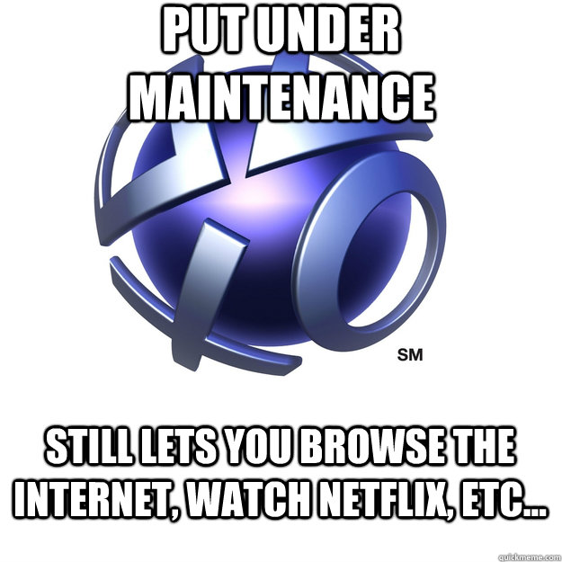 Put under maintenance still lets you browse the internet, watch netflix, etc...  Good Guy Playstation