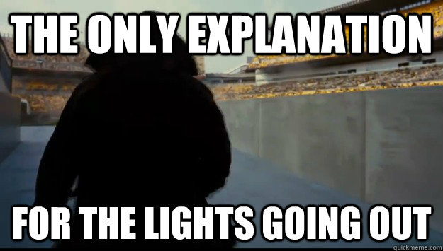 The only explanation for the lights going out - The only explanation for the lights going out  Misc