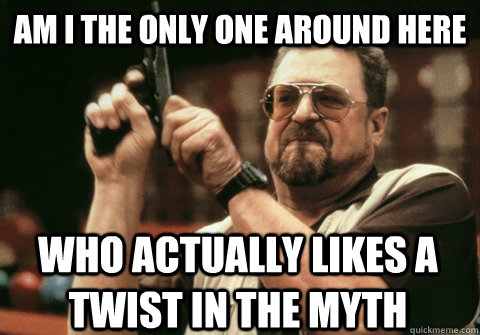 Am I the only one around here who actually likes A Twist in the Myth - Am I the only one around here who actually likes A Twist in the Myth  Am I the only one