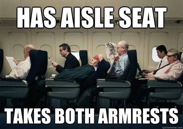 has aisle seat takes both armrests