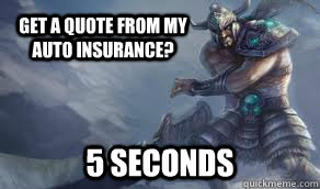 6e6fdb51488e94c4a917ff6e2addd9c5d055457b3aea5e97cfb91a075ce04b92 get a quote from my auto insurance? 5 seconds 5 second,Auto Insurance Memes