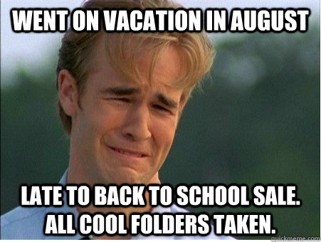 went on vacation in august late to back to school sale. all cool folders taken. - went on vacation in august late to back to school sale. all cool folders taken.  1990s Problems