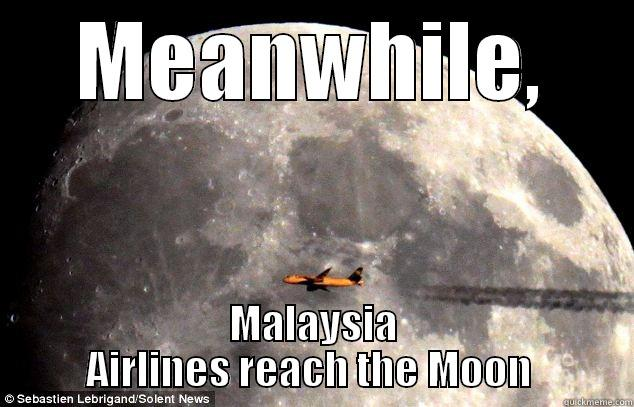 MEANWHILE, MALAYSIA AIRLINES REACH THE MOON  Misc