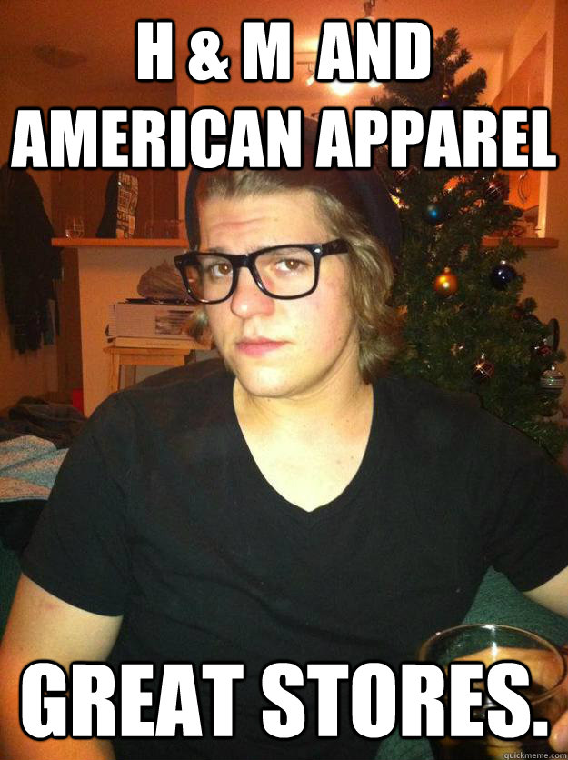 H & M  and american apparel GREAT STORES.