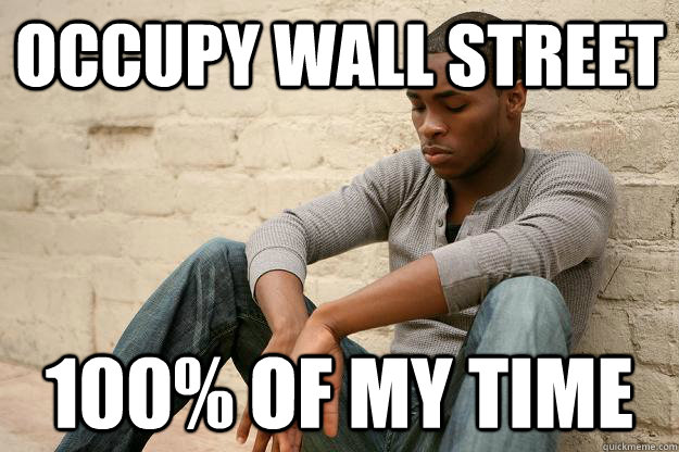 occupy wall street 100% of my time