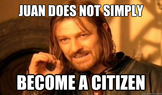 Juan does not simply become a citizen