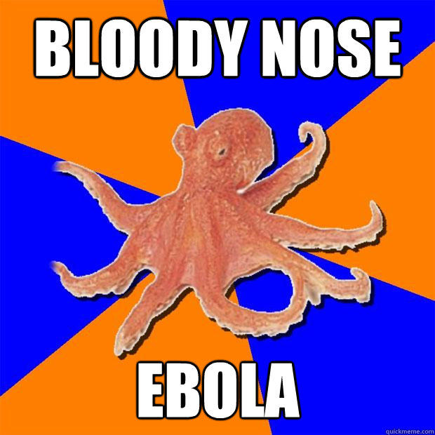 Bloody nose Ebola  Online Diagnosis Octopus