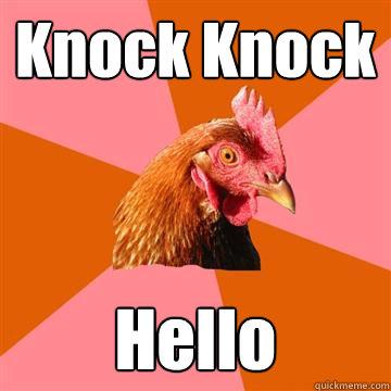 Knock Knock Hello  Anti-Joke Chicken