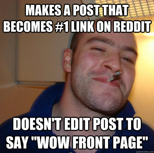 makes a post that becomes #1 link on reddit doesn't edit post to say