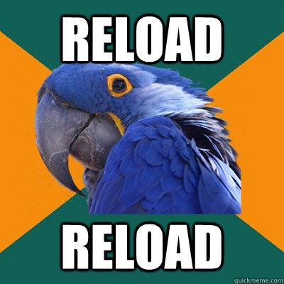 Reload Reload - Reload Reload  Paranoid Parrot