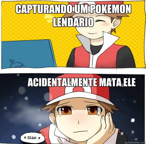 Capturando um pokemon lendario acidentalmente mata ele