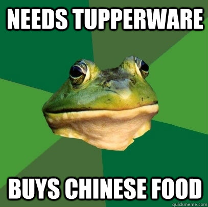 needs tupperware buys chinese food - needs tupperware buys chinese food  Foul Bachelor Frog