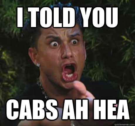 i told you cabs ah hea