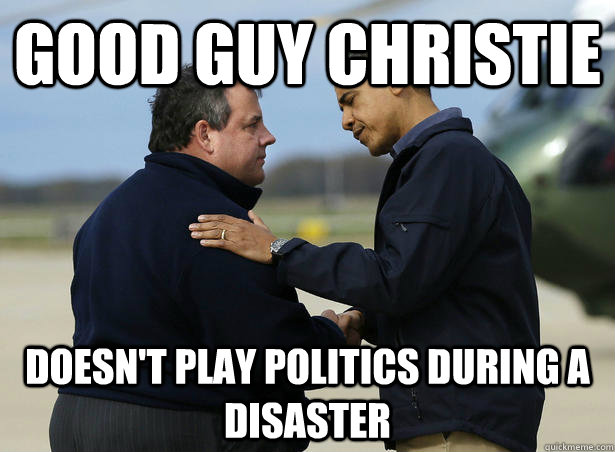 good guy christie doesn't play politics during a disaster