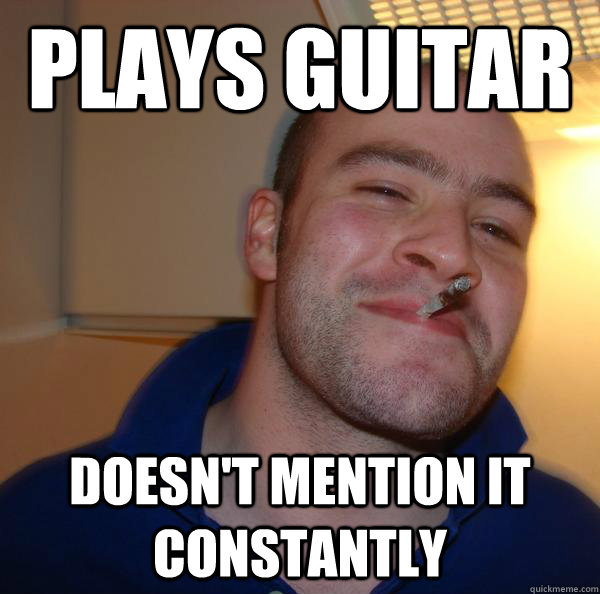 Plays Guitar Doesn't mention it constantly - Plays Guitar Doesn't mention it constantly  Misc
