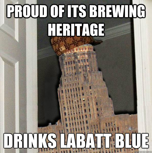 Proud of its brewing heritage Drinks labatt blue    Scumbag Buffalo