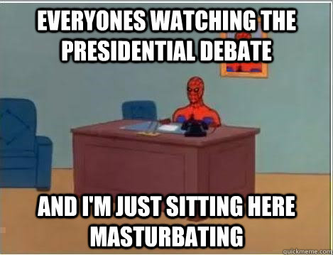 everyones watching the presidential debate and i'm just sitting here masturbating - everyones watching the presidential debate and i'm just sitting here masturbating  Spiderman Desk