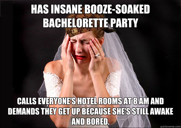 Has Insane Booze Soaked Bachelorette Party Calls Everyones Hotel Rooms At 8 Am And Demands They Get Up Because Shes Still Awake Bored