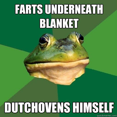 Farts underneath blanket dutchovens himself - Farts underneath blanket dutchovens himself  Foul Bachelor Frog