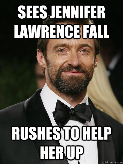 Sees Jennifer Lawrence fall Rushes to help her up  Good Guy Hugh Jackman