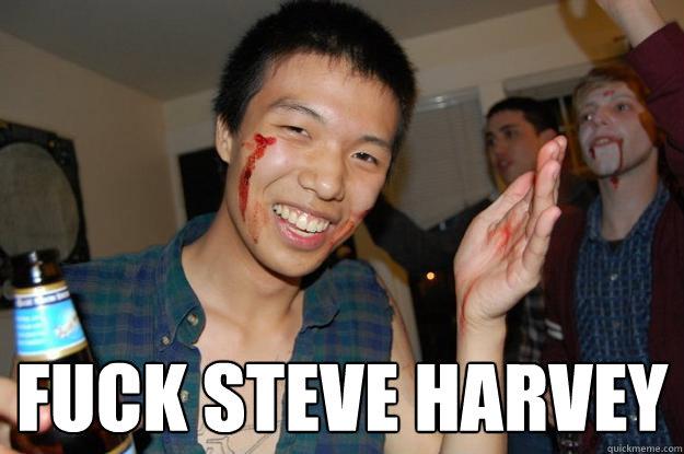 fuck steve harvey  Steve Harvey