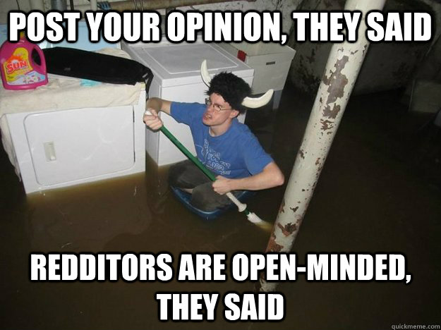Post your opinion, they said Redditors are open-minded, they said - Post your opinion, they said Redditors are open-minded, they said  Laundry Room Viking