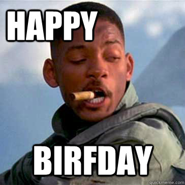 Happy  birfday - Happy  birfday  Good Guy Will Smith