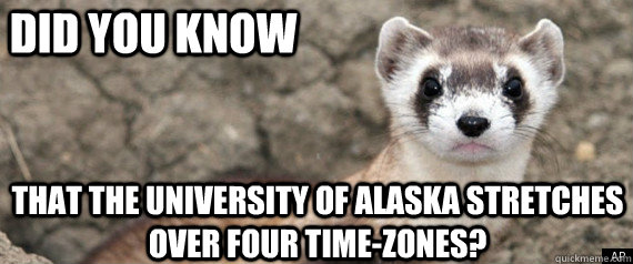 Did you know that the university of Alaska stretches over four time-zones?
