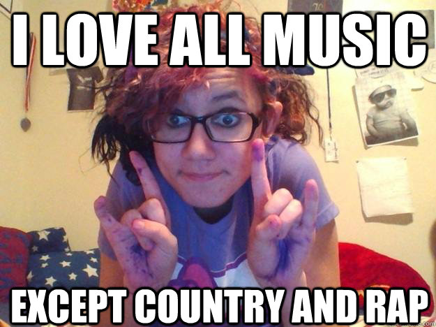 I love all music Except country and rap - I love all music Except country and rap  Try Hard Scene Kid
