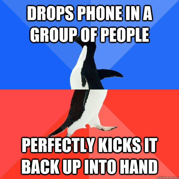 Drops phone in a group of people Perfectly kicks it back up into hand - Drops phone in a group of people Perfectly kicks it back up into hand  Socially Awkward Awesome Penguin