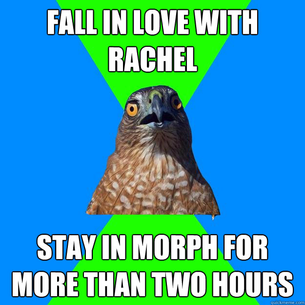 Fall in love with Rachel Stay in morph for more than two hours - Fall in love with Rachel Stay in morph for more than two hours  Hawkward