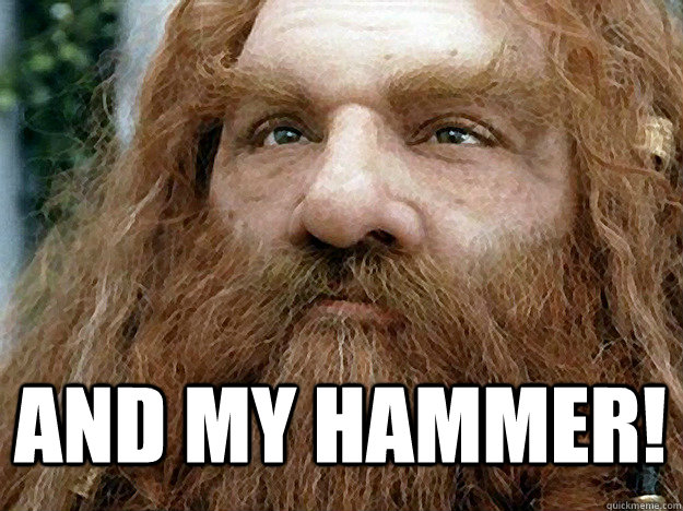 And my Hammer!