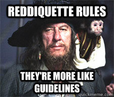 Reddiquette rules They're more like guidelines