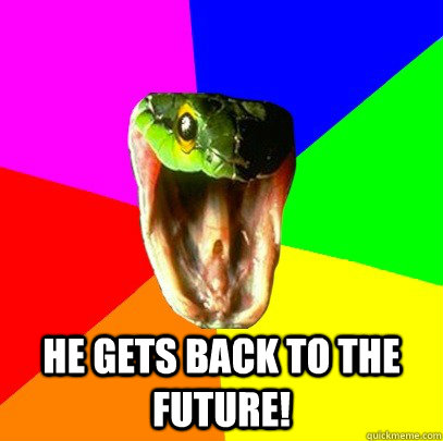 He gets back to the future!  Spoiler Snake