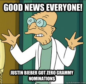 good news everyone! Justin Bieber got Zero Grammy nominations
