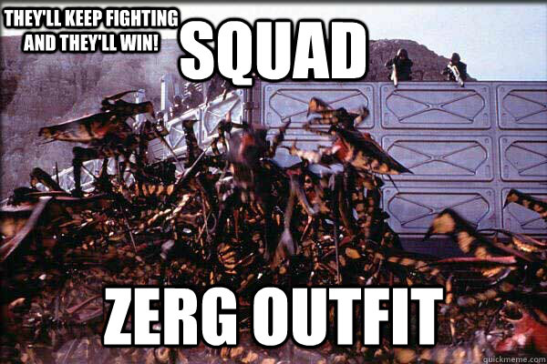 squad Zerg Outfit They'll keep fighting and they'll win!