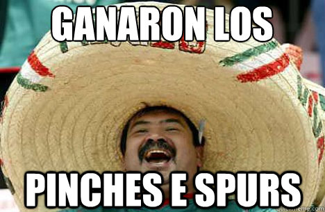 ganaron los pinches e spurs - ganaron los pinches e spurs  Merry mexican