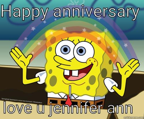 HAPPY ANNIVERSARY  I LOVE U JENNIFER ANN  Spongebob rainbow
