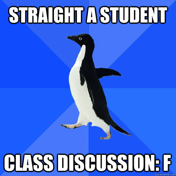Straight A Student Class discussion: F - Straight A Student Class discussion: F  Socially Awkward Penguin