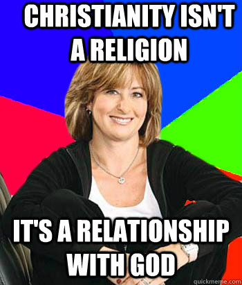 Christianity isn't a religion It's a relationship with God - Christianity isn't a religion It's a relationship with God  Sheltering Suburban Mom