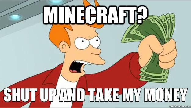 Minecraft?